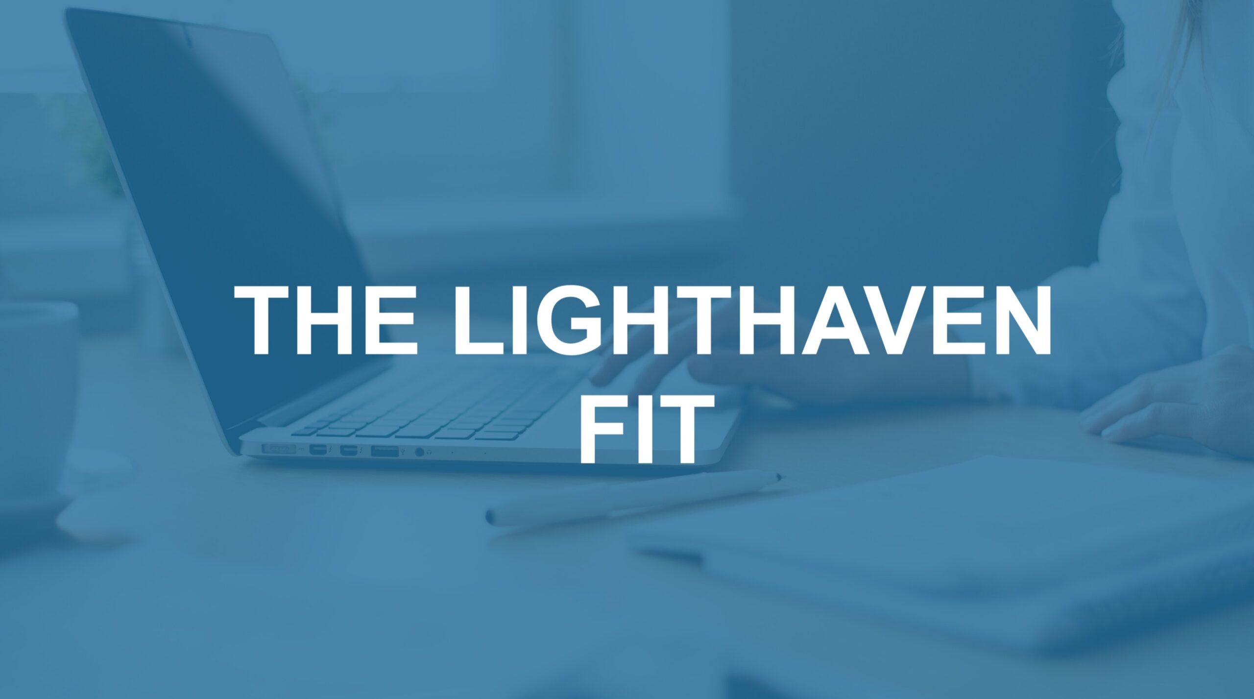 The Lighthaven Fit