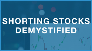 Shorting Stocks Demystified