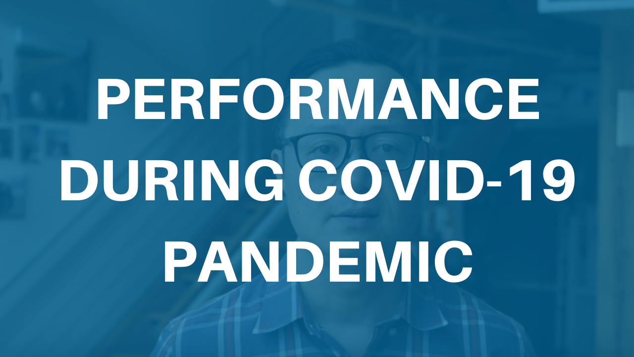 Performance During COVID-19 Pandemic