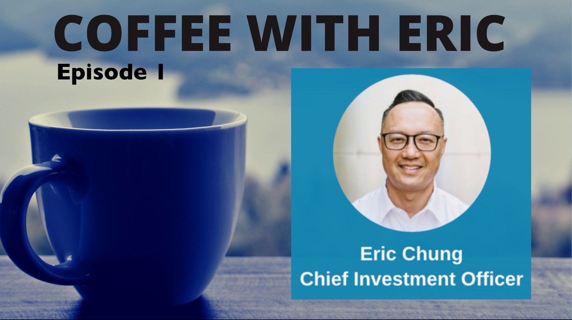 Coffee With Eric Episode 1